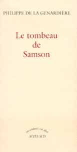 Philippe de La Genardière - Le tombeau de Samson.