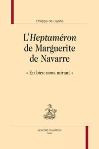"""Philippe de Lajarte - L'Heptaméron de Marguerite de Navarre - """"En bien nous mirant""""."""