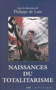 Philippe de Lara - Naissances du totalitarisme.