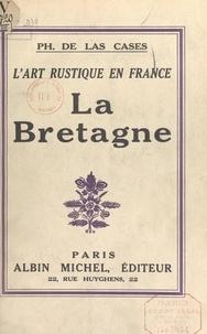 Philippe de Las Cases et  Villard - L'art rustique en France (3) - La Bretagne.