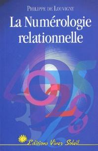 La numérologie relationnelle - Philippe de Louvigny |