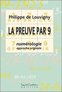La preuve par 9- Numérologie approche originale - Philippe de Louvigny |