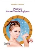 Philippe de Louvigny - Les portraits astro-numérologiques.