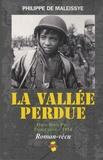 Philippe de Maleissye - La vallée perdue - Dien Bien Phu, Indochine, 1954.