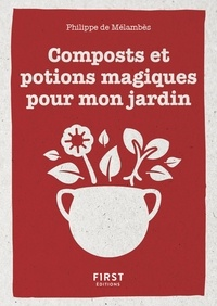 Philippe de Mélambès - Compost et potions pour le jardin.