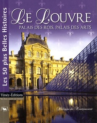 Philippe de Montjouvent - Le Louvre - Palais des rois, palais des arts.