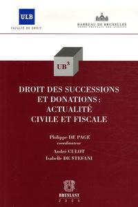 Philippe De Page et Isabelle De Stefani - Droit des successions et donations : actualités civile et fiscale.