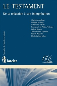 Philippe De Page et Isabelle De Stefani - Le testament - De sa rédaction à son interprétation.