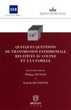 Philippe De Page et Isabelle De Stefani - Quelques questions de transmission patrimoniale relatives au couple et à la famille.