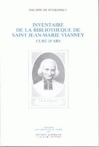 Philippe de Peyronnet - Inventaire de la bibliothèque de saint Jean-Marie Vianney, curé d'Ars.
