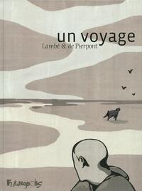 Philippe de Pierpont et Eric Lambé - Un voyage.