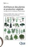 Philippe de Reffye et Marc Jaeger - Architecture des plantes et production végétale - Les apports de la modélisation mathématique.