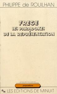 Philippe de Rouilhan - Frege - Les paradoxes de la représentation.