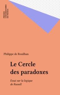 Philippe de Rouilhan - Russell et le cercle des paradoxes.
