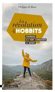 Philippe de Roux - La révolution des Hobbits - Pourquoi ils vont conquérir le monde.