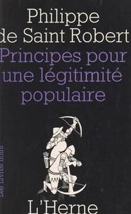 Philippe de Saint Robert et Jean Parvulesco - Principes pour une légitimité populaire.