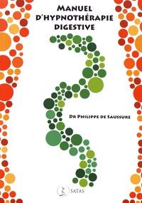 Philippe de Saussure - Manuel d'hypnothérapie digestive.