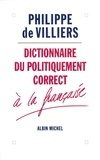Philippe de Villiers - Dictionnaire du politiquement correct à la française.