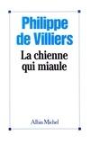 Philippe de Villiers - La Chienne qui miaule.