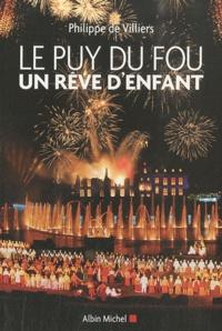 Deedr.fr Le Puy du Fou - Un rêve d'enfant Image