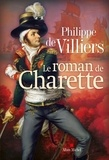 Philippe de Villiers - Le roman de Charette.