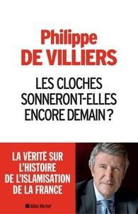 Les Cloches sonneront-elles encore demain ? - Philippe de Villiers - Format ePub - 9782226421562 - 15,99 €