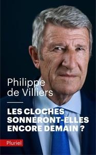Philippe de Villiers - Les cloches sonneront-elles encore demain ?.