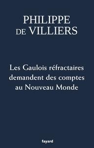 Philippe de Villiers - Les Gaulois réfractaires demandent des comptes au Nouveau Monde.