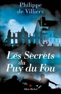 Téléchargement gratuit de livres électroniques français Les Secrets du Puy du Fou par Philippe de Villiers en francais