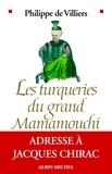 Philippe de Villiers - Les Turqueries du grand Mamamouchi - Adresse à Jacques Chirac.
