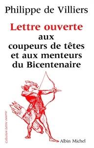 Philippe de Villiers - Lettre ouverte aux coupeurs de têtes et aux menteurs du bicentenaire.