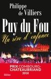 Philippe de Villiers - Puy du Fou - Un rêve d'enfance.