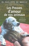 Philippe de Wailly - Les Preuves d'amour de nos animaux.