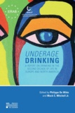 Philippe De Witte et Mack-C Mitchell Jr - Underage Drinking - A Report on Drinking in the Second Decade of Life in Europe and North America.