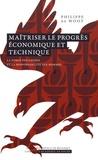 Philippe De Woot - Maîtriser le progrès économique et technique - La force des choses et la responsabilité des hommes.