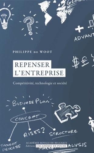 Repenser l'entreprise. Compétitivité, technologie et société