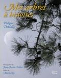 Philippe Deblaise - Mes arbres à histoires.
