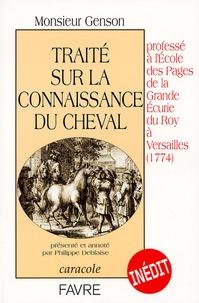 Philippe Deblaise - Traité sur la connaissance du cheval - Professé à l'Ecole des pages de la Grande Ecurie du Roy à Versailles (1774).