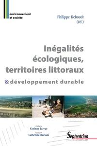 Philippe Deboudt - Inégalites écologiques, territoires littoraux et développement durable.