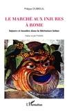 Philippe Debreuil - Le marché aux injures à Rome - Injures et insultes dans la littérature latine.