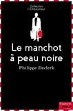 Philippe Declerck - Le Manchot à peau noire.