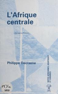 Philippe Decraene - L'Afrique centrale.