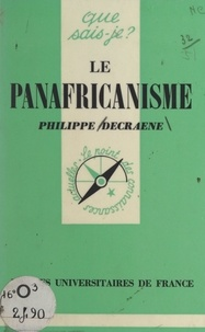 Philippe Decraene et Paul Angoulvent - Le panafricanisme.