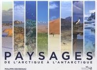 Philippe Decressac - Paysages, de l'Arctique à l'Antarctique.