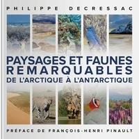 Philippe Decressac - Paysages et faunes remarquables de l'Arctique à l'Antarctique.