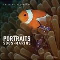 Philippe Decressac - Portraits sous-marins.