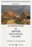 Philippe Decroix - La maison rurale en Artois, Boulonnais, Calaisis.