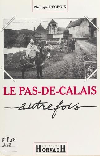 Le Pas-de-Calais autrefois
