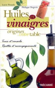 Huiles et vinaigres. Des origines à votre table.pdf
