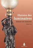 Philippe Deitz - Histoire des luminaires - Histoire des hommes.